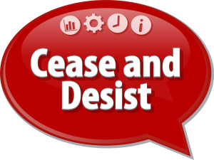Speech bubble dialog illustration of business term saying Cease and Desist